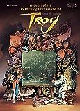 Encyclopédie Anarchique du Monde de Troy T03: Bestiaire