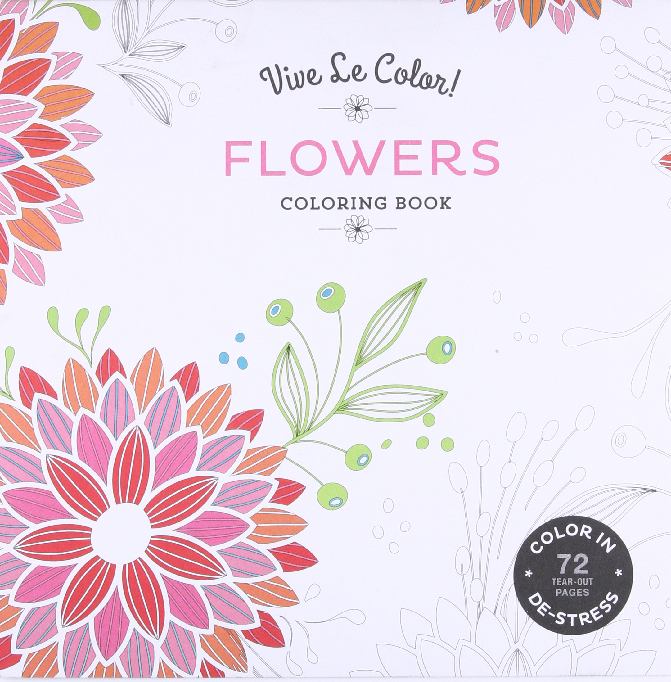 Vive Le Color! Flowers (Adult Coloring Book): Color In; De-stress ...