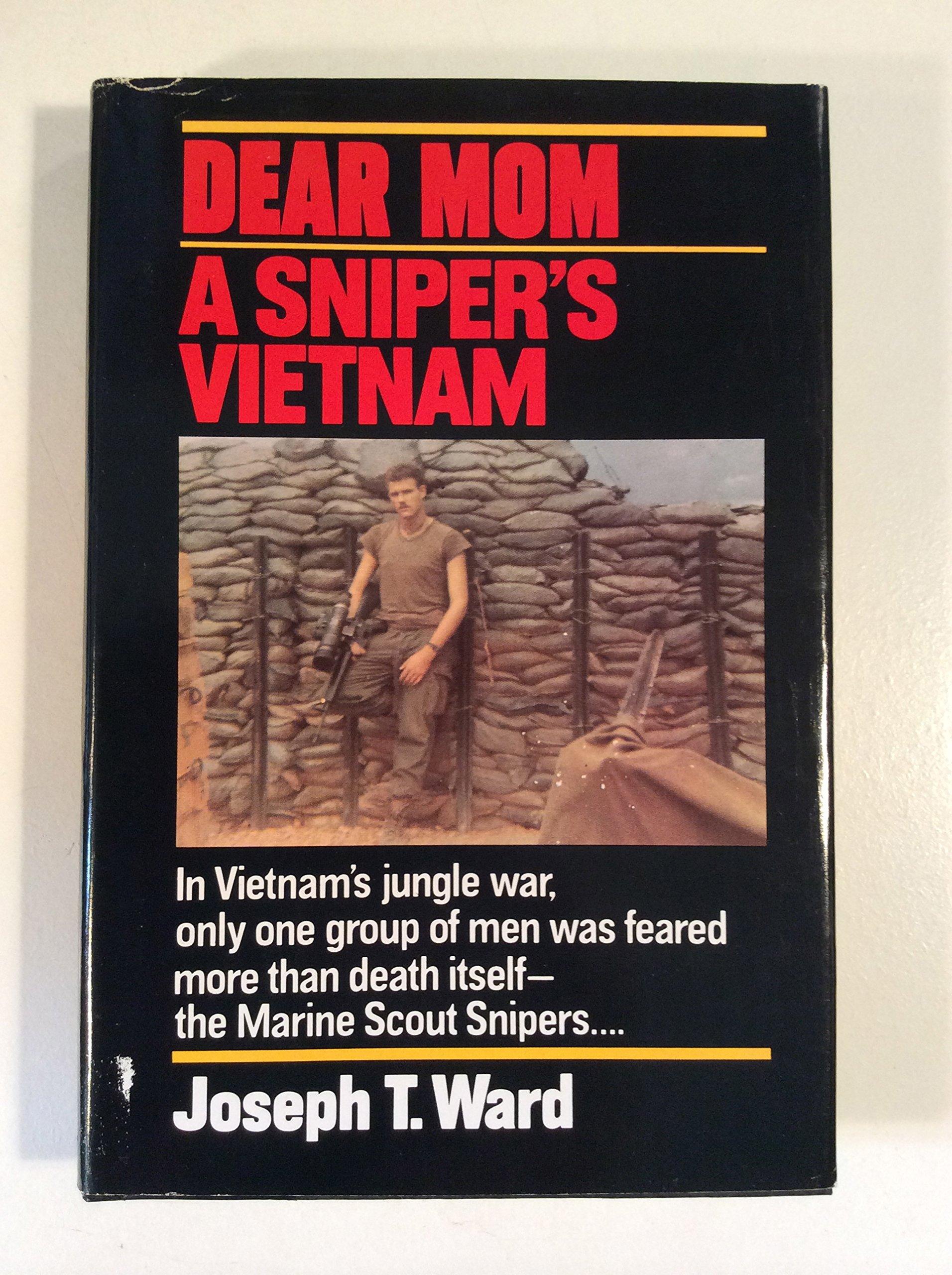 Dear Mom: A Snipers Vietnam