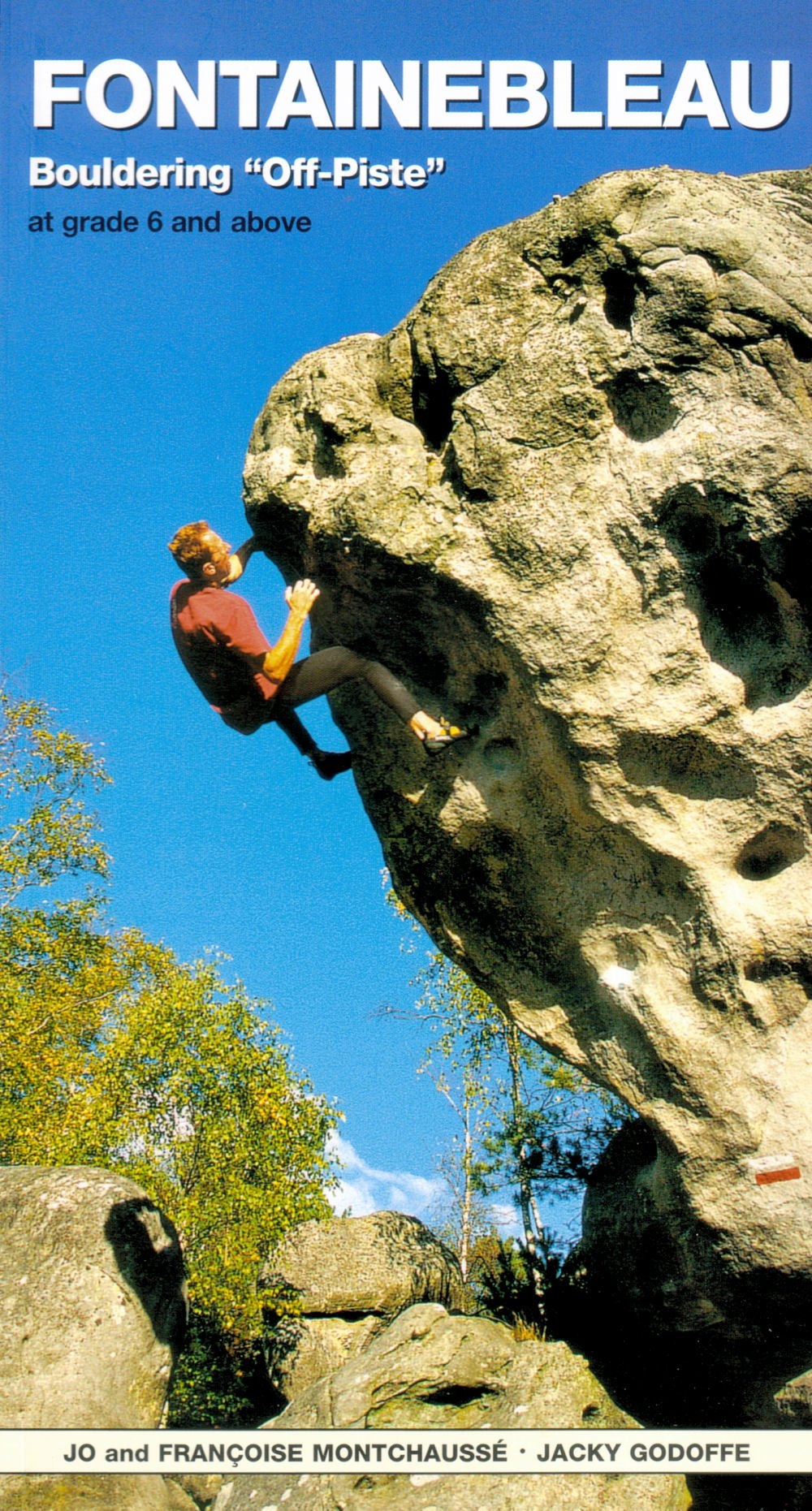 Fontainebleau Bouldering Off-Piste: At Grade 6 and Above