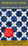 Moroccan Star (A Quilt Pattern Inspired by a Moroccan Tile)