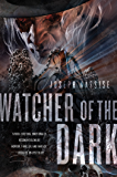 Watcher of the Dark: A Jeremiah Hunt Supernatural Thriller (The Jeremiah Hunt Chronicle)