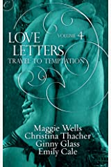 Love Letters Volume 4: Travel to Temptation (The Love Letters) Kindle Edition
