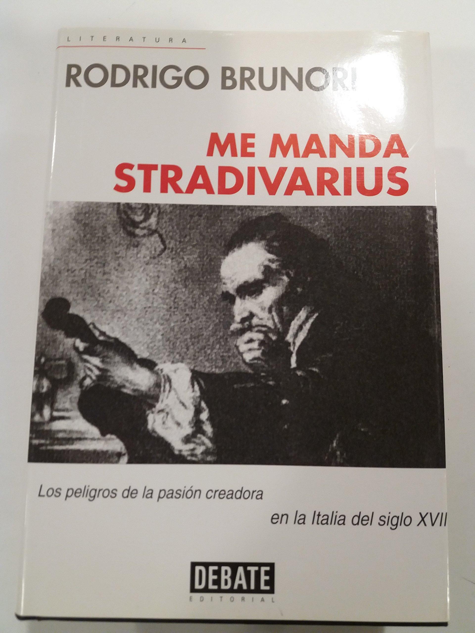 Me manda Stradivarius / Stradivarius sent me: Amazon.es: rodrigo Brunori Billoir: Libros