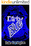 Dirty Blue (What You Can't See Book 1)