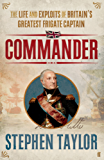 Commander: The Life and Exploits of Britain's Greatest Frigate Captain (English Edition)