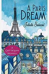 A Paris Dream: A Novella (City of Love Book 4) Kindle Edition