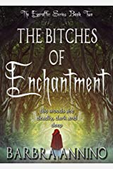 The Bitches of Enchantment: A Humorous Dark Princess Fairy Tale Fantasy (The Everafter Series Book 2) Kindle Edition