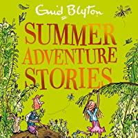 Summer Adventure Stories: Contains 25 Classic Tales