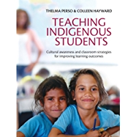 Teaching Indigenous Students: Cultural awareness and classroom strategies for improving learning outcomes