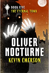 The Eternal Tomb (Oliver Nocturne Book 5) Kindle Edition