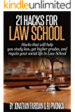 21 Hacks for Law School: Hacks that will help you study less, get higher grades, and regain your social life in Law School. (English Edition)