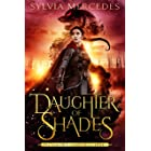 Daughter of Shades (The Venatrix Chronicles Book 1)