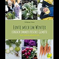 Ernte mich im Winter: Einfach immer frisches Gemüse. säen, wachsen, glücklich sein