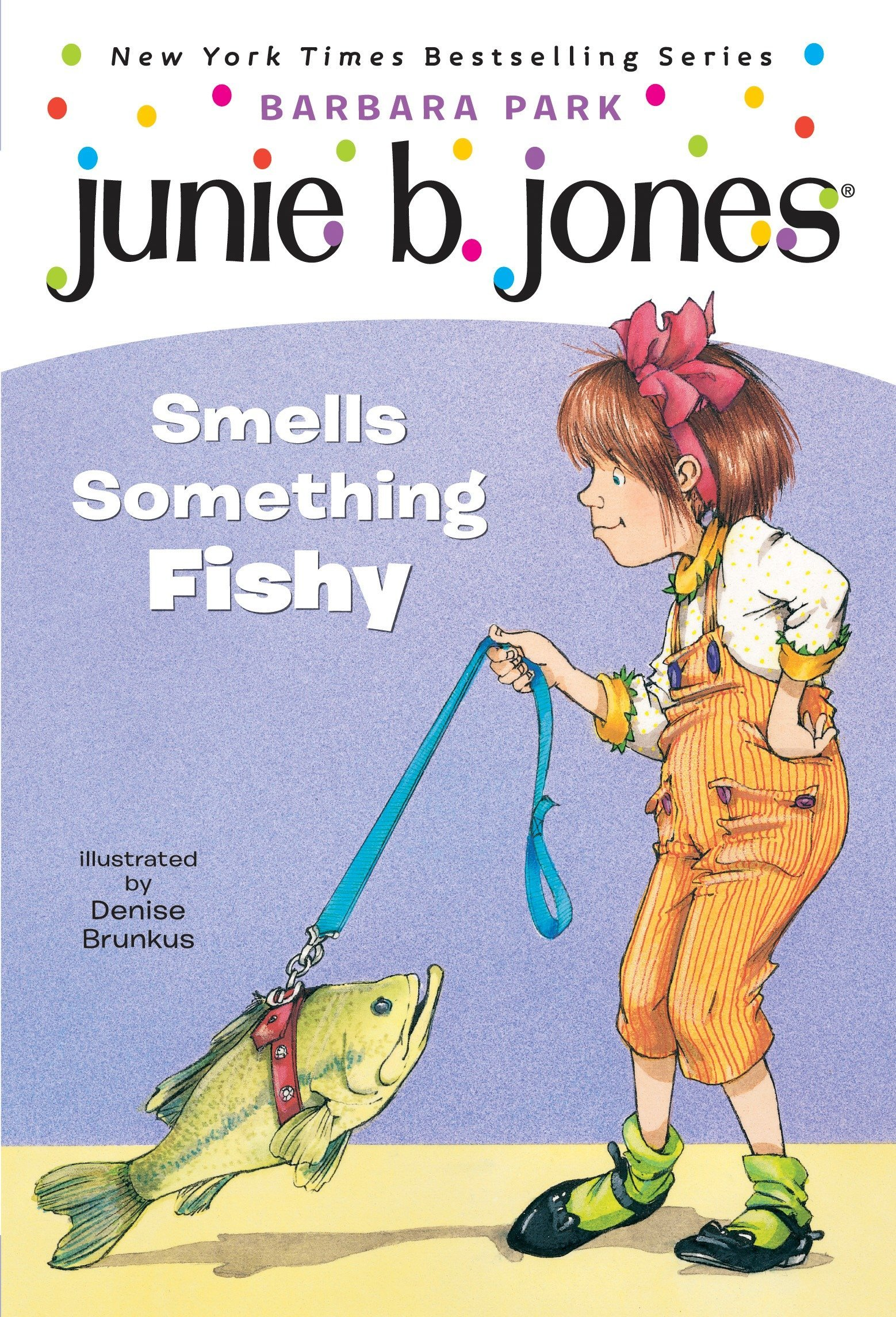 Amazon.com: Junie B. Jones Smells Something Fishy (Junie B. Jones, No. 12)  (2015679891307): Barbara Park, Denise Brunkus: Books