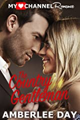 The Country Gentleman (A MyHeartChannel Romance) Kindle Edition