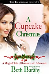 A Cupcake Christmas (A Christmas Elf Romance) (Touchstone Book 5) Kindle Edition