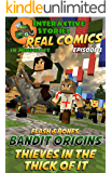 Amazing Minecraft Comics: Flash and Bones: Bandit Origins - Thieves in the Thick of it: The Greatest Minecraft Comics for Kids (Real Comics in Minecraft - Bandit Origins Book 3)