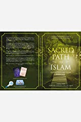 The Sacred Path to Islam: A Guide to Seeking Allah (God) & Building a Relationship Kindle Edition