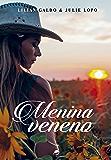 Menina veneno: Trilogia Céu Azul - Livro 2 (Portuguese Edition)