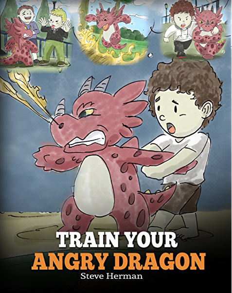 Train Your Angry Dragon A Cute Children Story To Teach Kids About Emotions And Anger Management My Dragon Books Book 2 Kindle Edition By Herman Steve Children Kindle Ebooks Amazon Com