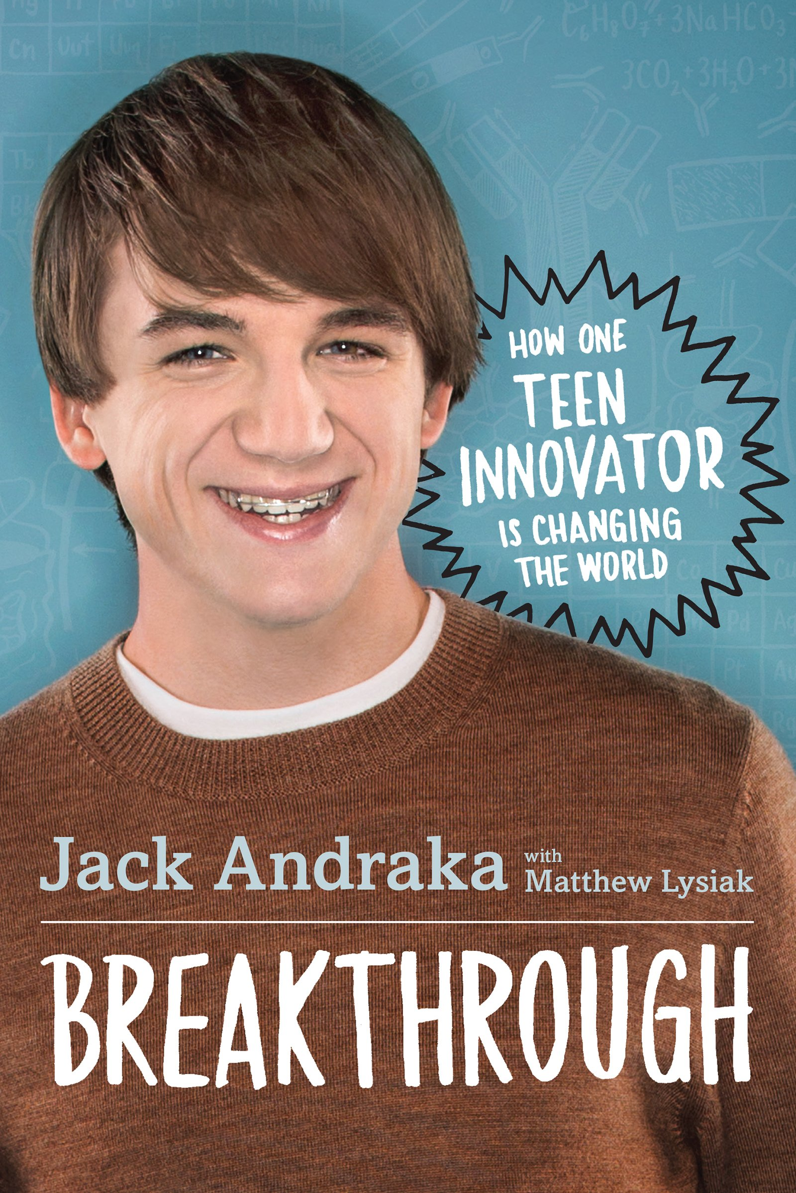 Breakthrough  How One Teen Innovator Is Changing The World  English Edition