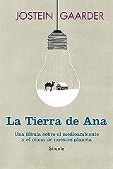 La tierra de Ana: Una fábula sobre el medioambiente y el clima de nuestro planeta (Las Tres Edades / Biblioteca Gaarder nº 19) (Spanish Edition) Kindle Edition