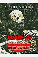 Sanitarium Magazine Issue #47: Bringing you the Best Short Horror Fiction, Dark Verse and Macabre Entertainment Kindle Edition