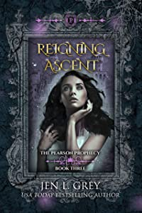Reigning Ascent (The Pearson Prophecy Book 3)
