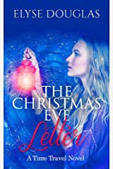 The Christmas Eve Letter: A Time Travel Romance (Book 1) (The Christmas Eve Series) Kindle Edition