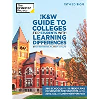 The K&W Guide to Colleges for Students with Learning Differences, 15th Edition: 325+ Schools with Programs or Services…