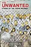 Unwanted: Stories of the Syrian Refugees