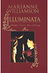 Illuminata: Thoughts, Prayers, Rites of Passage Kindle Edition