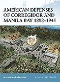 American Defenses of Corregidor and Manila Bay 1898–1945 (Fortress)