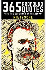 Nietzsche: 365 Profound Quotes from the Superman of Philosophy Kindle Edition
