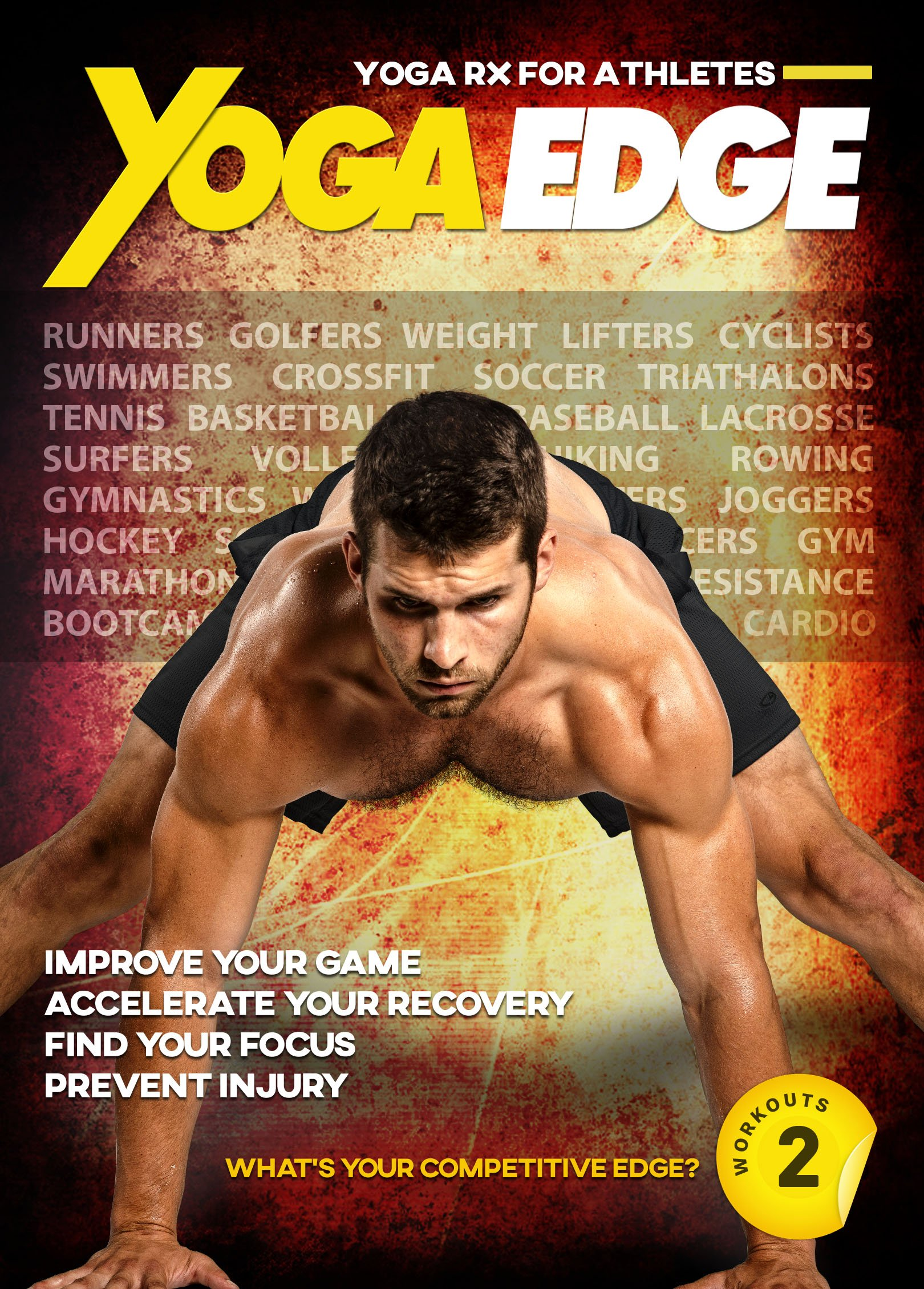 Yoga Edge - Yoga Rx For Runners, Cyclists, Athletes, Golfers, Weight Training, Hiking, Tennis, Swimmers, Cross Fitness, and More! Train Harder, Recover Faster, Play Longer, and Feel Better! by Body By Yoga