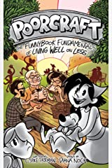 Poorcraft: The Funnybook Fundamentals of Living Well on Less Kindle Edition