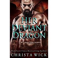 Her Deviant Dragon: A dirty dragon shifter romance