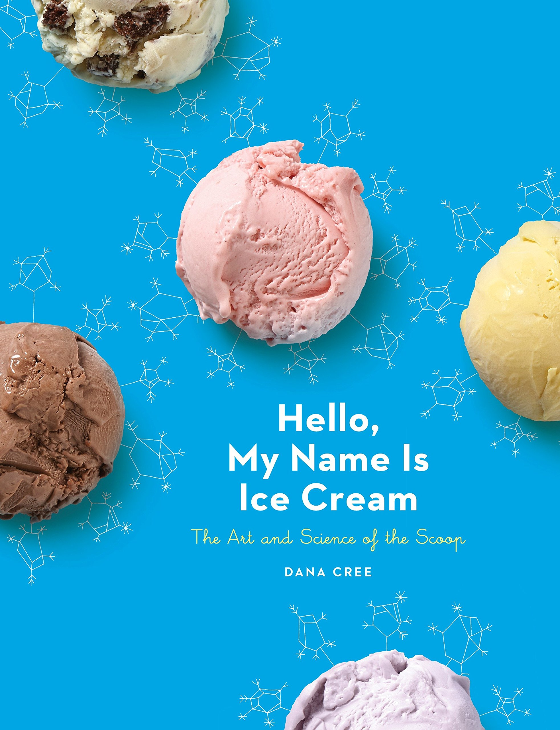 Hello, My Name Is Ice Cream: The Art and Science of the
