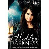 Hidden Darkness: Paranormal Fantasy Romance with Action & Adventure (The Chronicles of Kerrigan Book 7)