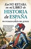 Eso No Estaba En Mi Libro Historia De España