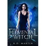 An Elemental Witch (Bella Flores Urban Fantasy Book 1)