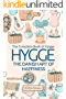 Hygge: The Danish Art of Happiness: The Complete Book of Hygge (Hygge Life, Hygge Books, Hygge Habits, Hygge Christmas, Hygge Lifestyle, Art of Happiness, ... Nordic, Concept of Hygge) (English Edition)