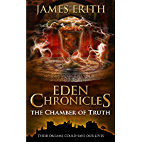The Chamber of Truth (Eden Chronicles Book 3)