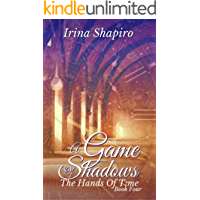A Game of Shadows (The Hands of Time: Book 4) (English Edition)