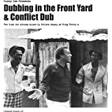 Dubbing in the Front Yard & Conflict Dub [解説対訳付 / ボーナストラック3曲収録 / 国内仕様輸入盤 / 2CD] (BRPS102)