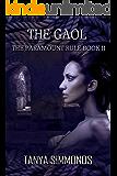 The Gaol: The Paramount Rule - Book II: A Femdom Novel