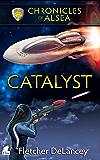 Catalyst (Chronicles of Alsea Book 4)