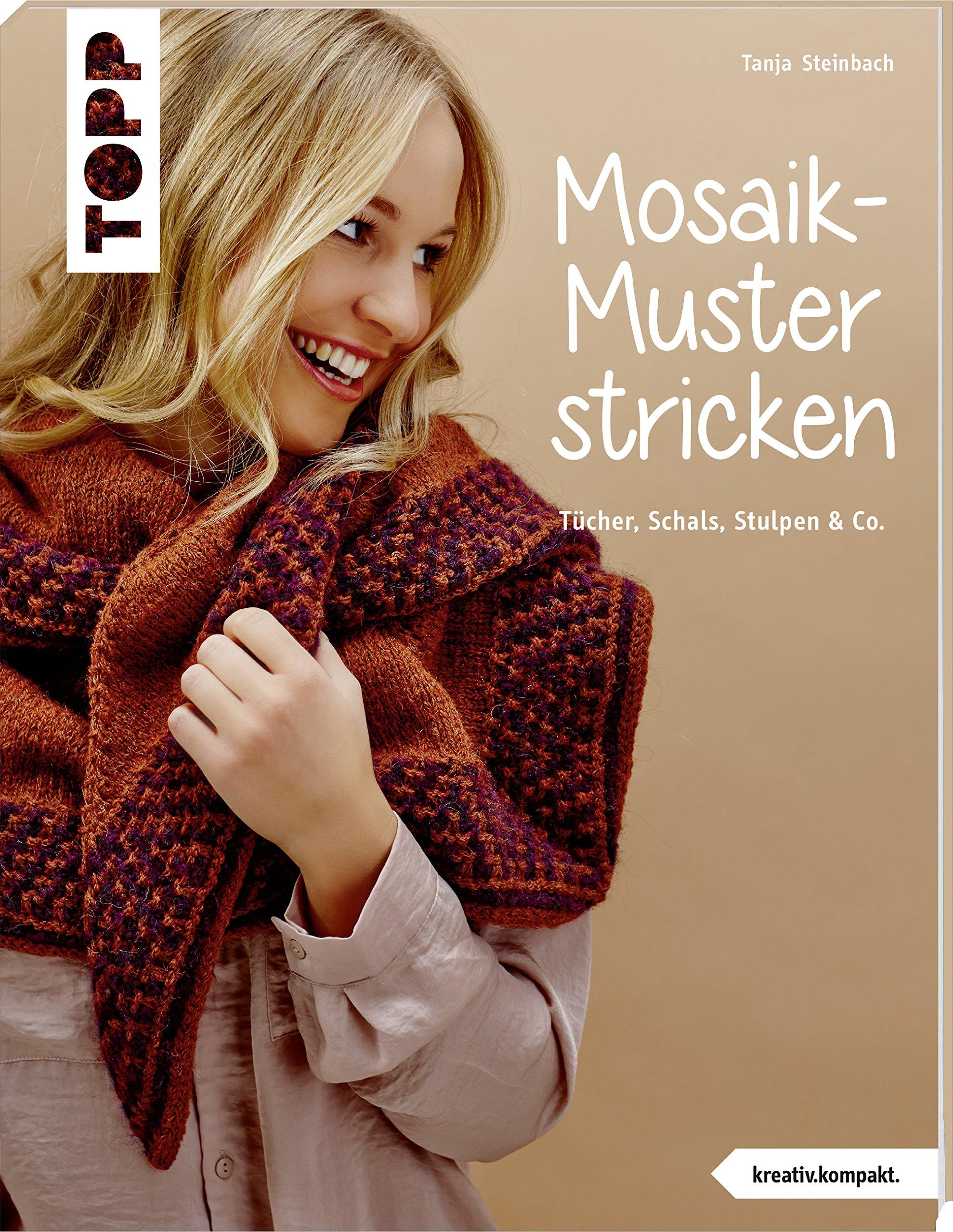 Mosaik-Muster stricken (kreativ.kompakt.): Tücher, Schals, Stulpen & Co.