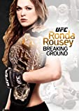 Ufc Presents Ronda Rousey: Breaking Ground [DVD] [Import]
